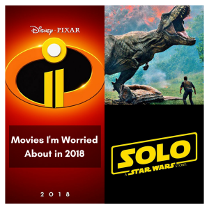 Movies I'm Worried About in 2018