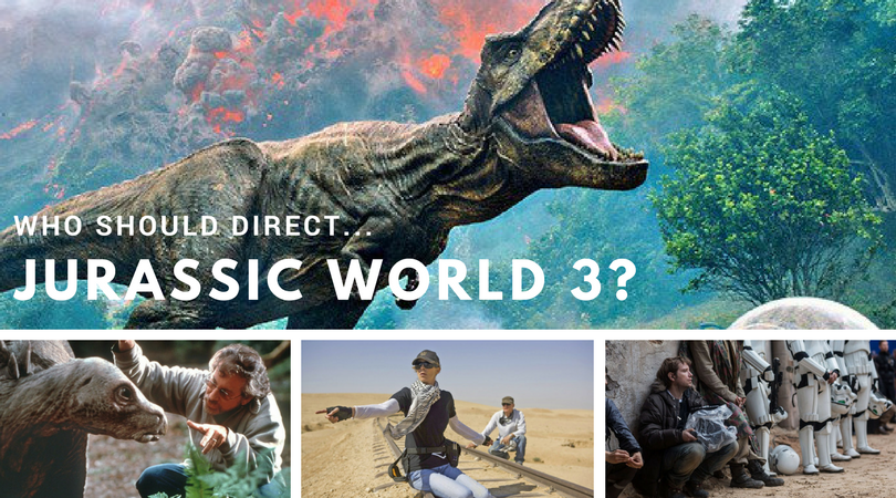 Who should and shouldn't direct Jurassic World 3? | Movie