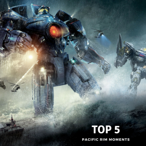 Pacific Rim Top 5 Moments