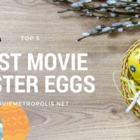 Best Movie Easter Eggs: Top 5