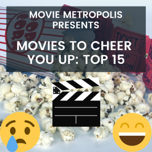Movies to Cheer You Up