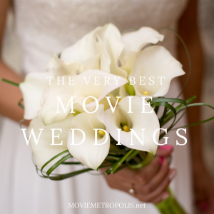 The Best Movie Weddings