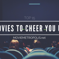 Movies to Cheer You Up: Top 15