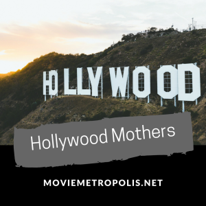 Hollywood Mothers