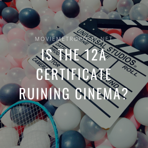 Is the 12A certificate a good thing?