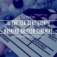 Is the 12A Certificate Ruining Cinema?