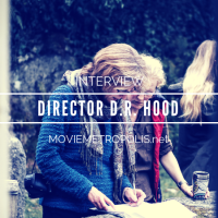 Exclusive: Interview with director D.R Hood