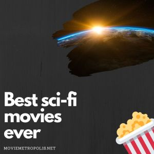 Best sci-fi movies ever