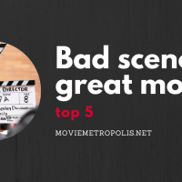 Bad scenes in great movies: Top 5